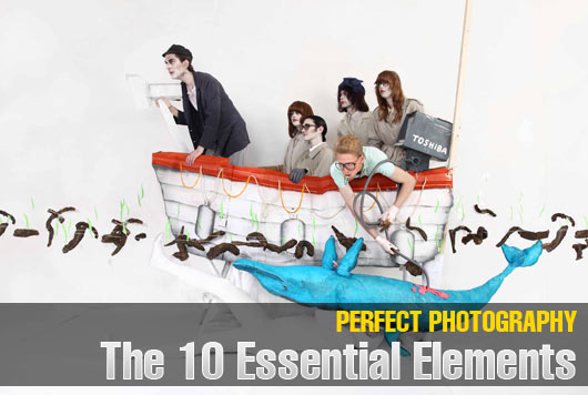 Perfect Photography - The 10 Essential Elements