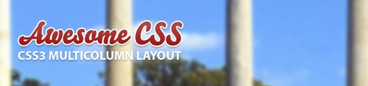 CSS3: The Multi Column Layout and How it Will Change Web Design