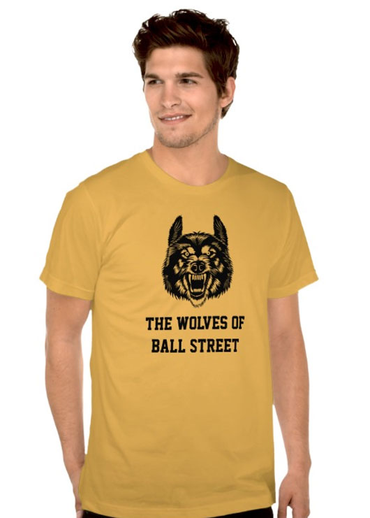 The Wolves of Ball Street- Colored T Shirts
