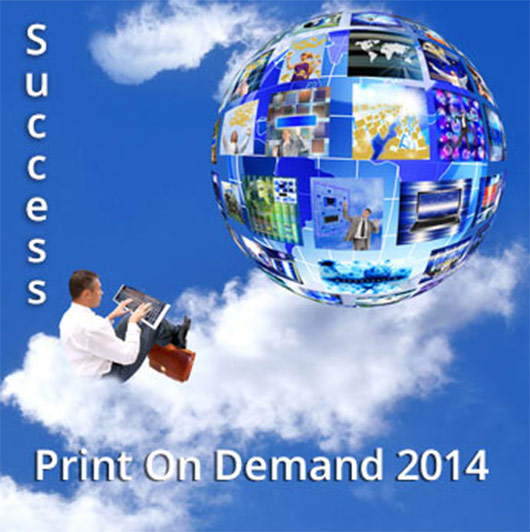 Success Mantra of Print-on-Demand Solutions in 2014