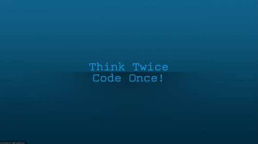Think Twice Code Once wallpaper