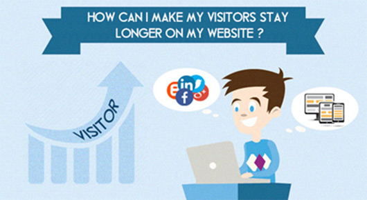 How Can I Make My Visitors Stay Longer On My Website