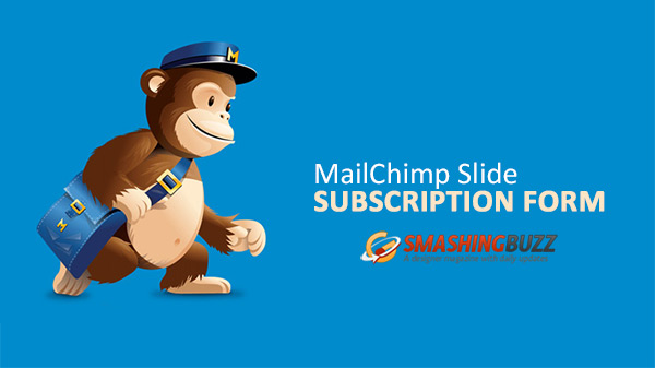 MailChimp Slide Subscription Form: The Why, What and How Of It?