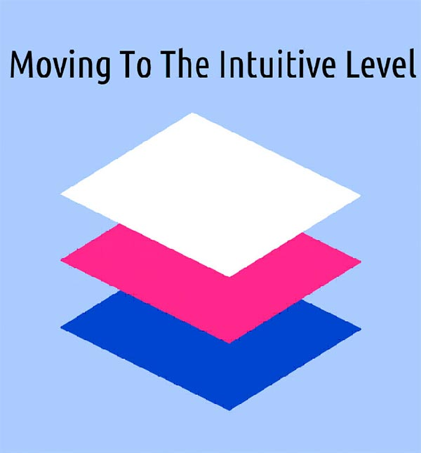 Moving to the intuitive level