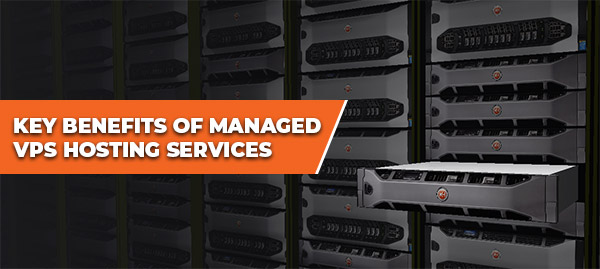 Key Benefits of Managed VPS Hosting Services